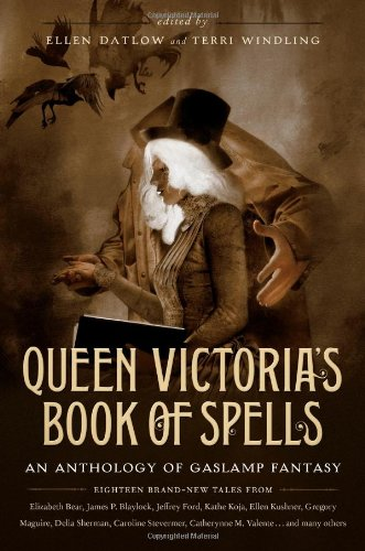 Image of Queen Victoria's Book of Spells: An Anthology of Gaslamp Fantasy