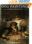 Dog Painting: A History of the Dog in...