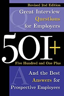 Book Cover: 501+ Great Interview Questions for Employers and the Best Answers for Prospective Employees Revised 2nd Edition