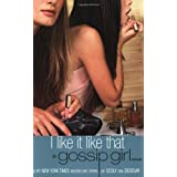 I Like It Like That: A Gossip Girl Novel ~ Cecily von Ziegesar