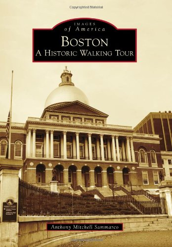 Boston: A Historic Walking Tour (Images of America) (Tour America compare prices)