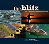 img - for The Blitz: Fly Fishing The Atlantic Migration book / textbook / text book