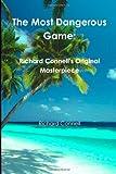 The Most Dangerous Game: Richard Connells Original Masterpiece