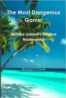 """a focus on the two main characters in the story the most dangerous game """"the most dangerous game"""" paragraphing examples thesis: """"the most dangerous game"""" portrays how civilized people will turn uncivilized if life."""