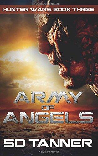 Army of Angels: Hunter Wars Book Three: Volume 3