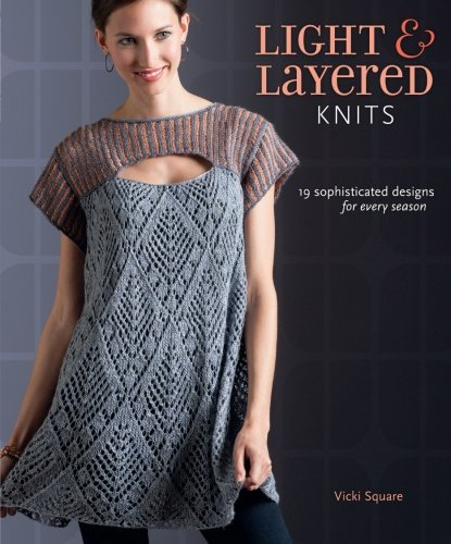 Light & Layered Knits: 23 Sophisticated Designs for Every Season