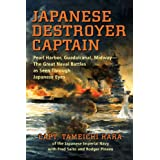 Japanese Destroyer Captain: Pearl Harbor, Guadalcanal, Midway - The Great Naval Battles As Seen Through Japanese Eyes ~ Tameichi Hara