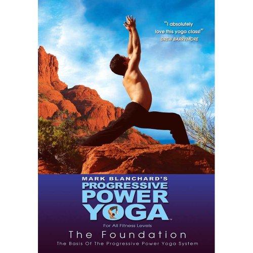 Mark Blanchard'S Progressive Power Yoga The Sedona Experience -- The Foundation