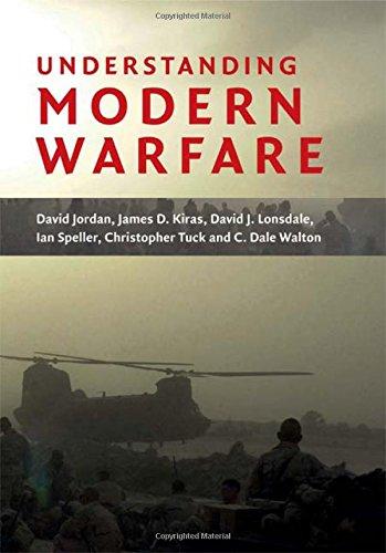 Understanding Modern Warfare, by David Jordan, James D. Kiras, David J. Lonsdale, Ian Speller, Christopher Tuck, C. Dale Walton