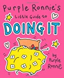Giles Andreae Purple Ronnie's Little Guide to Doing It