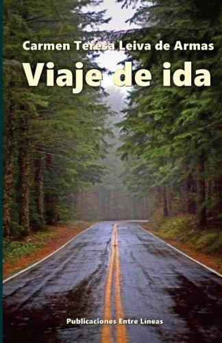 Viaje de ida  [Leiva de Armas, Carmen Teresa] (Tapa Blanda)