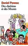 Des chr�tiens et des Maures - La saga Malauss�ne (Tome 5)