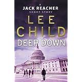 Deep Down (A Jack Reacher short story) (Jack Reacher Short Stories Book 2)by Lee Child