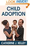 Child Adoption: The Adoption Process,...