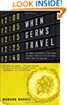When Germs Travel: Six Major Epidemic...