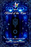 Blood of the Pure (Gaea): In Love with Light, Seduced by Darkness