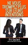 Ne vous trompez plus sur leurs intentions: Les sciences cognitives au service de vos relations (French Edition)