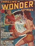 img - for Thrilling Wonder Stories 1947 Vol. 30 # 2 June: The Boomerang Circuit / The Big Night / The Nameless Something / The Sky Was Full of Ships / A Hitch in Time / From Beyond the Stars / You are Forbidden! book / textbook / text book