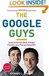 The Google Guys: Inside the Brilliant...