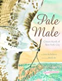 img - for Pale Male: Citizen Hawk of New York City book / textbook / text book