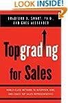 Topgrading for Sales: World-Class Met...