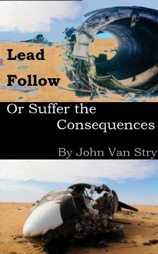 John Van Stry - Lead, Follow, or Suffer the Consequences