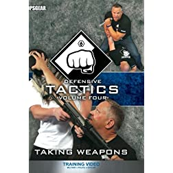 Defensive Tactics - Volume Four: Taking Weapons