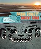 The Shang Dynasty of Ancient China (History Detective Investigates)