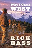 Why I Came West (0547237715) by Bass, Rick