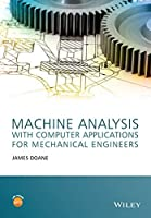 Machine Analysis with Computer Applications for Mechanical Engineers Front Cover