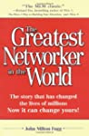 The Greatest Networker in the World:...