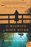 The Midwife Of Hope River: A Novel