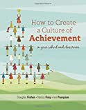img - for How to Create a Culture of Achievement in Your School and Classroom book / textbook / text book