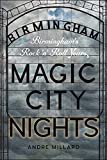 img - for Magic City Nights: Birmingham's Rock 'n' Roll Years (Music/Interview) book / textbook / text book