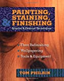 Painting, Staining, and Finishing (0070497311) by Philbin, Thomas