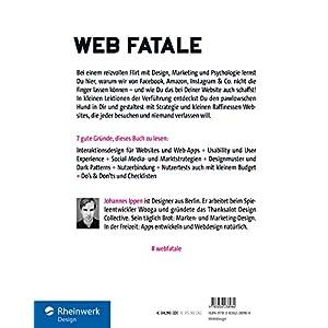 Web Fatale: Wie Du Webseiten und Web-Apps gestaltest, denen niemand widerstehen kann: Usability, Use