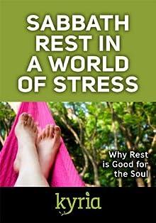 Sabbath Rest In A World Of Stress