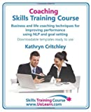 img - for Coaching Skills Training Course. Business and Life Coaching Techniques for Improving Performance Using Nlp and Goal Setting. Your Toolkit to Coaching by Critchley, Kathryn (2010) Paperback book / textbook / text book
