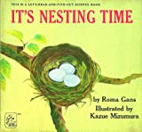 It's Nesting Time (A Let's-Read-And-Find-Out Science Book) (0690455496) by Roma Gans