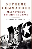Supreme Commander: MacArthur's Triumph in Japan