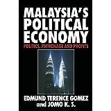 Malaysia's Political Economy: Politics, Patronage and Profits