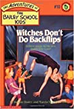 Witches Don't Do Backflips (Adventures of the Bailey School Kids)