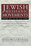 img - for Jewish Messianic Movements from AD 70 to AD 1300: Documents from the Fall of Jerusalem to the End of the Crusades book / textbook / text book