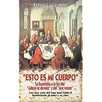 """Esto es mi Cuerpo: La Eucaristía a la luz del """"Adoro te devote"""" y del """"Ave verum"""" (Agua Viva)"""