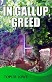 In Gallup, Greed: A New Mexico Mystery Novel (Cinnamon/Burro New Mexico Mysteries Book 2)
