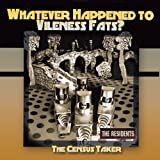Whatever Happened To Vileness Fats? by Residents [Music CD]