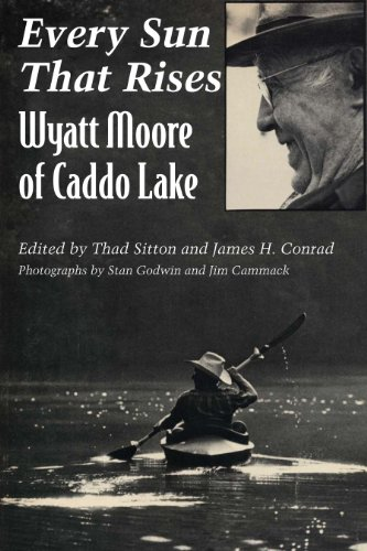Every Sun That Rises: Wyatt Moore of Caddo Lake