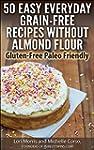 50 Easy Everyday Grain-free Recipes W...