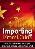 Importing From China: How To Start Your Own Import Business