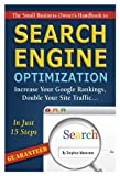 The Small Business Owner's Handbook to Search Engine Optimization: Increase Your Google Rankings, Double Your Site Traffic…In Just 15 Steps – Guaranteed